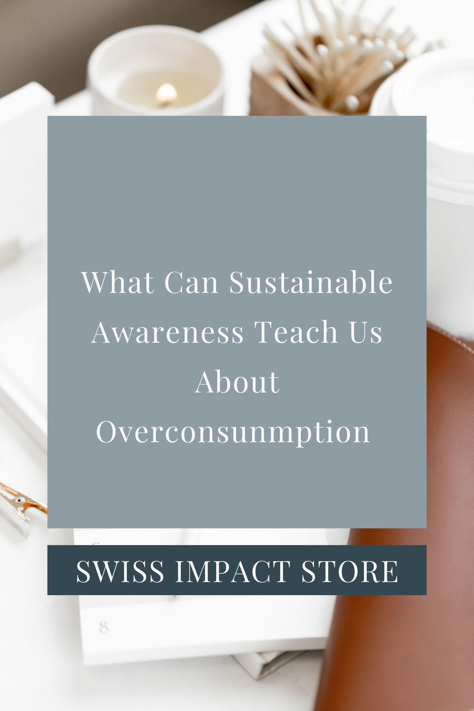 Sustainable Awareness and Overconsumption