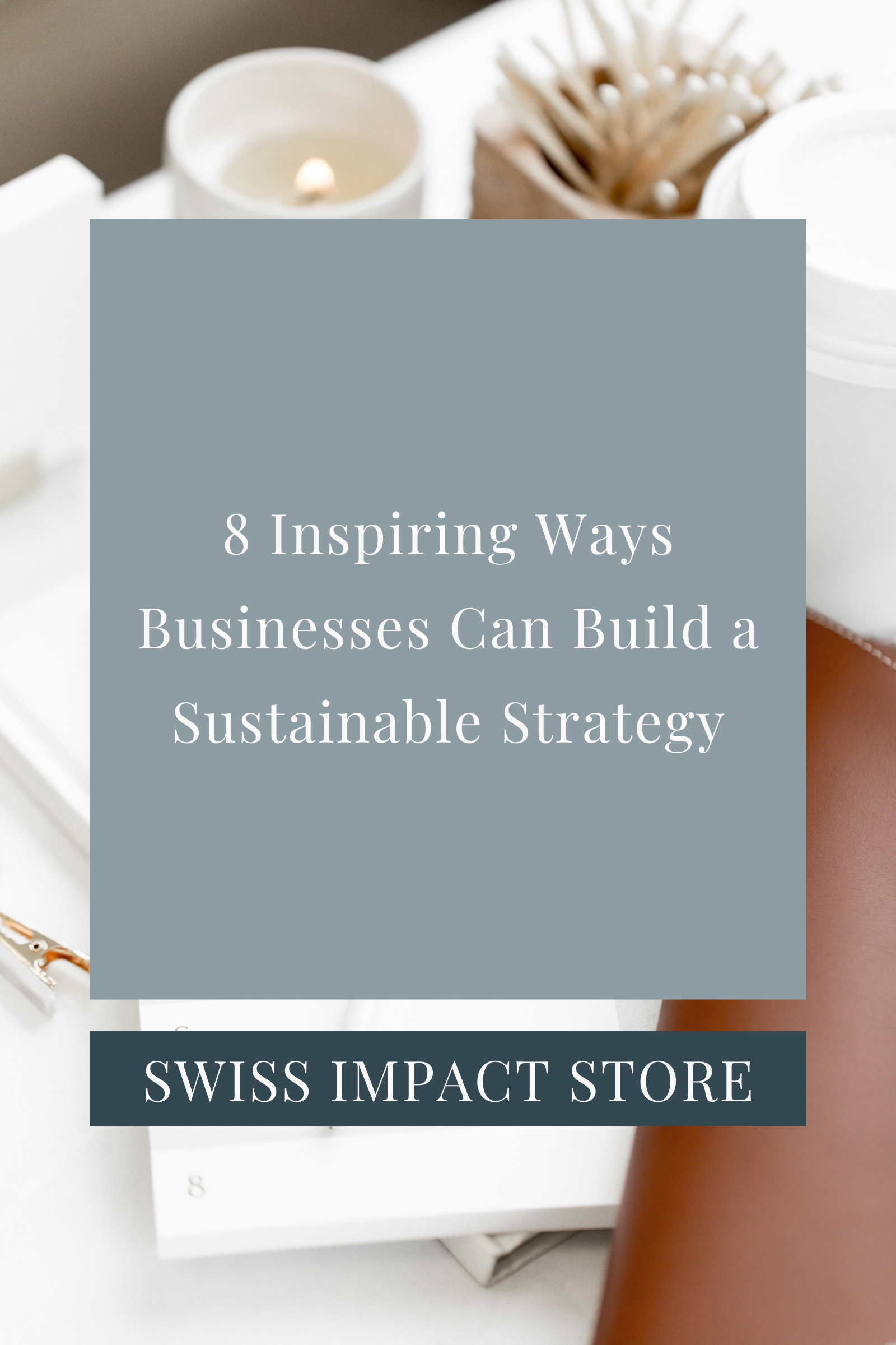 COPYWRITER-PORTFOLIO_8-Inspiring-Ways-Businesses-Can-Build-a-Sustainable-Strategy.png
